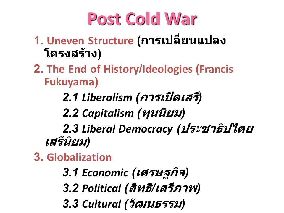 Post Cold War 1. Uneven Structure (การเปลี่ยนแปลงโครงสร้าง)