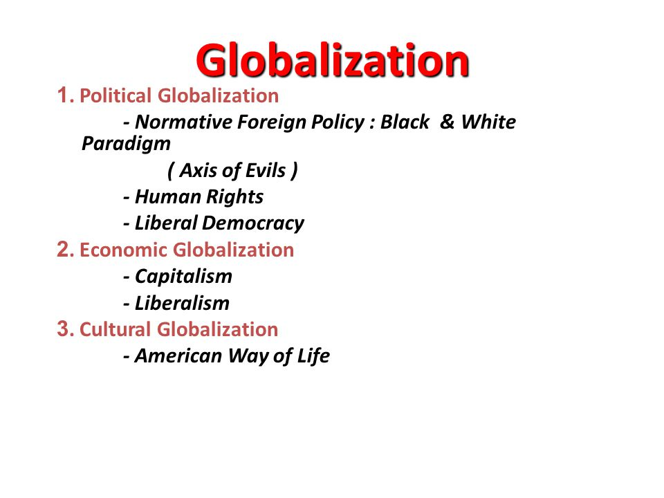 Globalization 1. Political Globalization