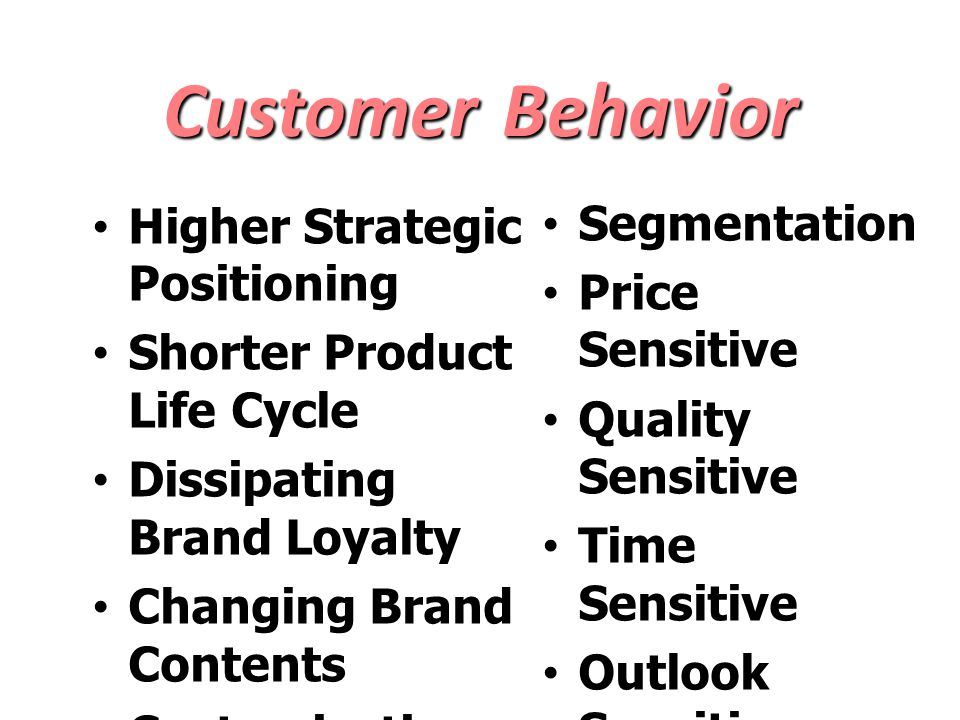 Customer Behavior Higher Strategic Positioning Segmentation