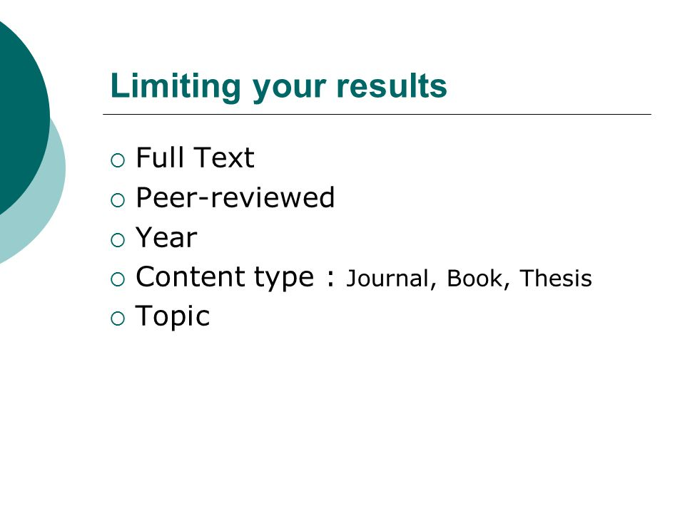 Limiting your results Full Text Peer-reviewed Year