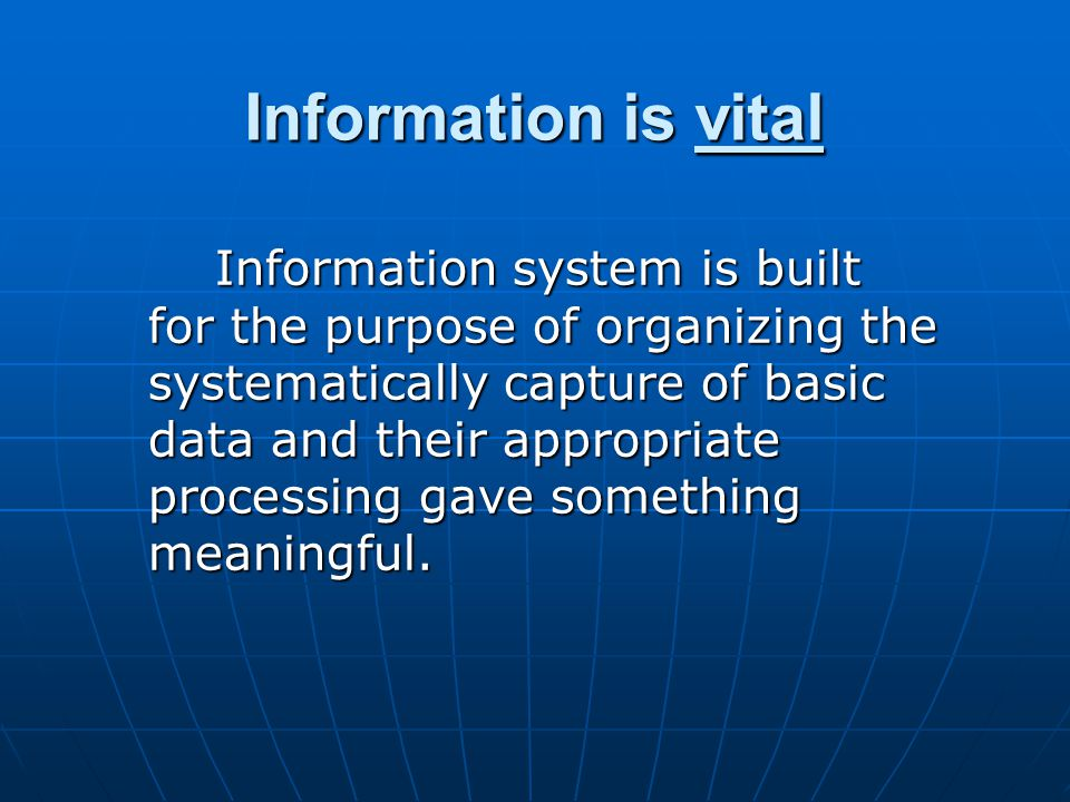 Information is vital