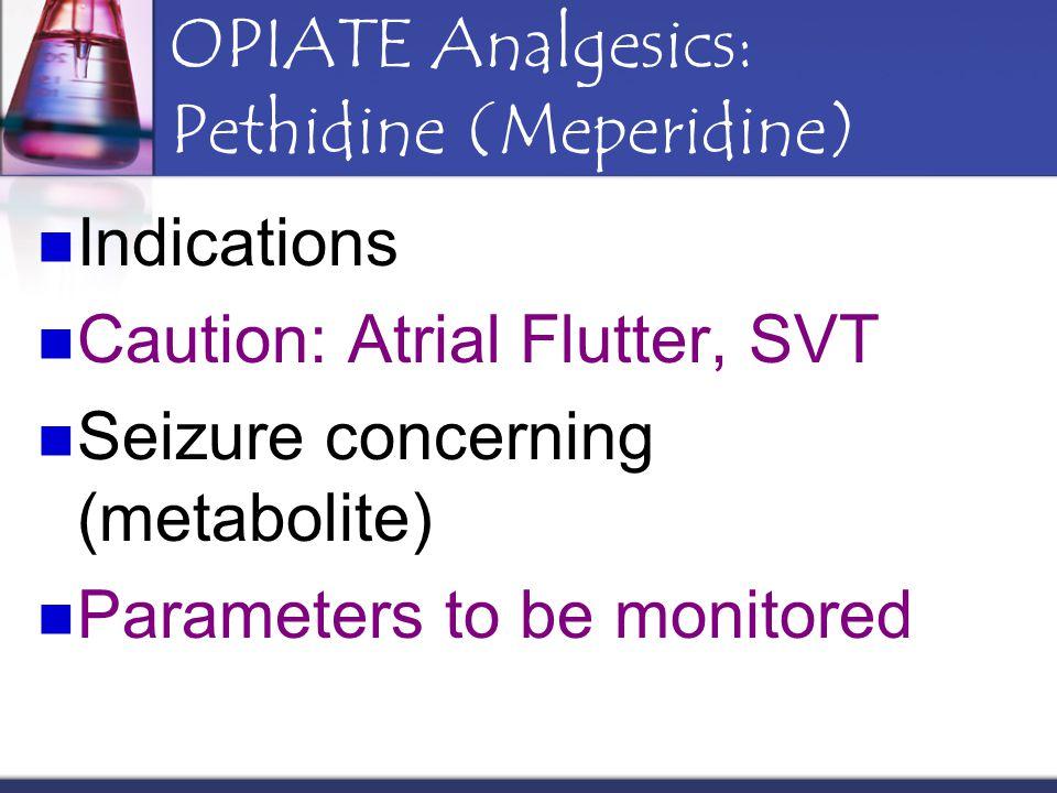 OPIATE Analgesics: Pethidine (Meperidine)