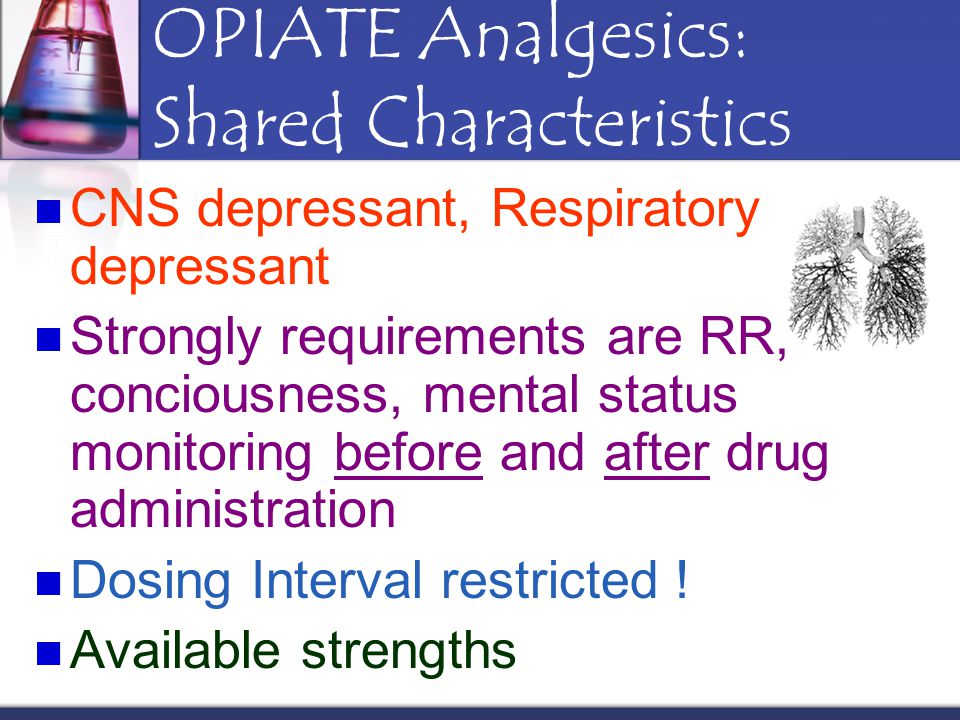 OPIATE Analgesics: Shared Characteristics