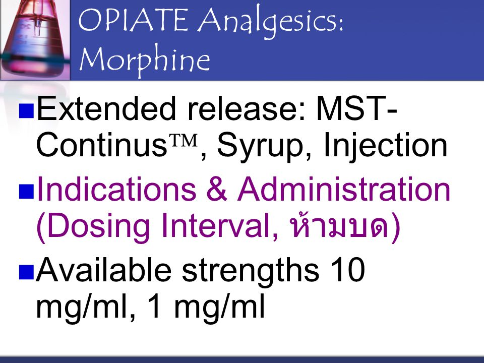 OPIATE Analgesics: Morphine