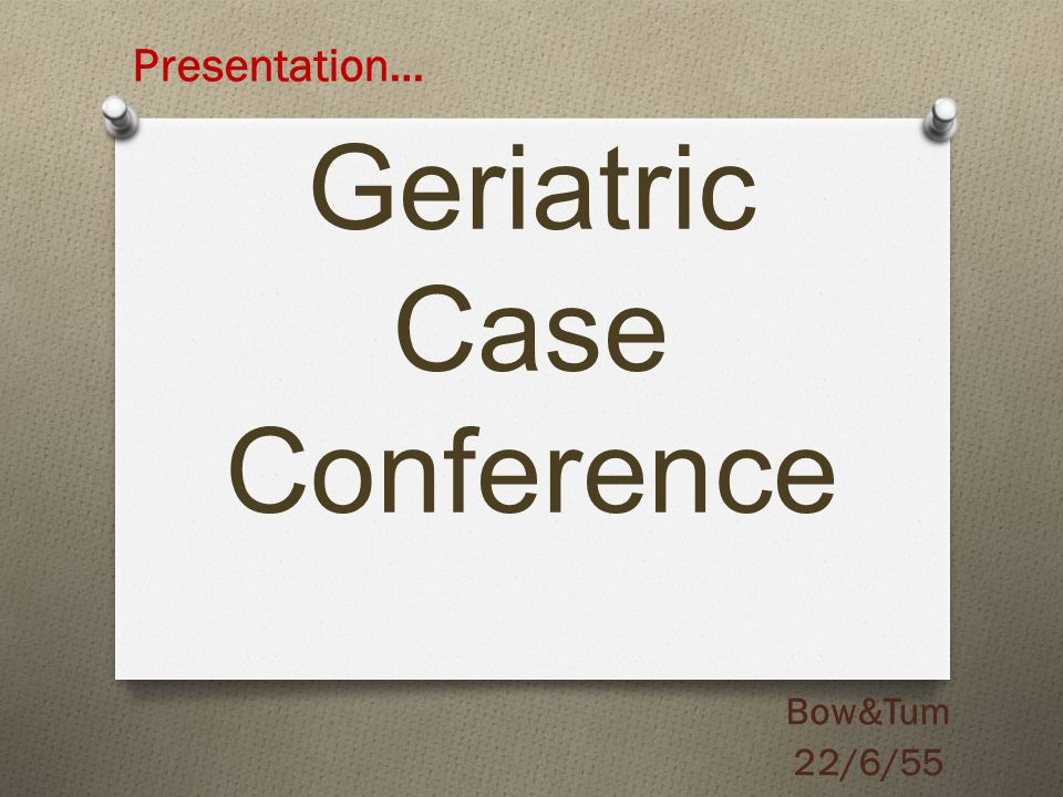 Geriatric Case Conference