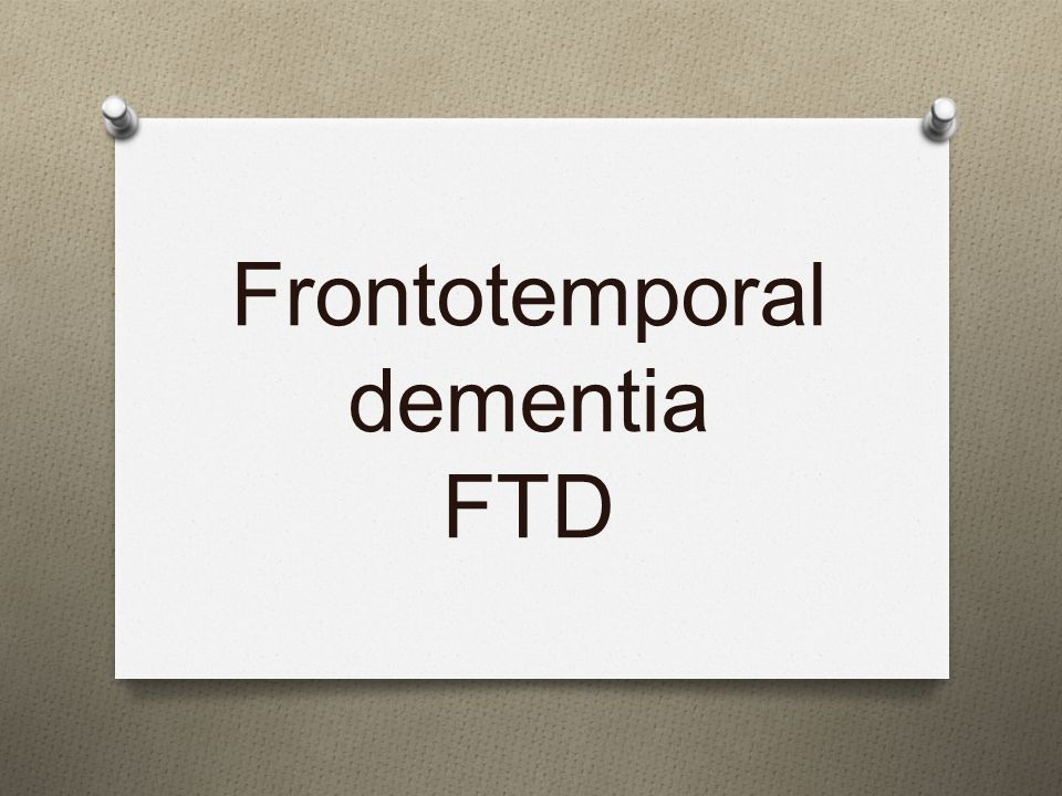 Frontotemporal dementia FTD