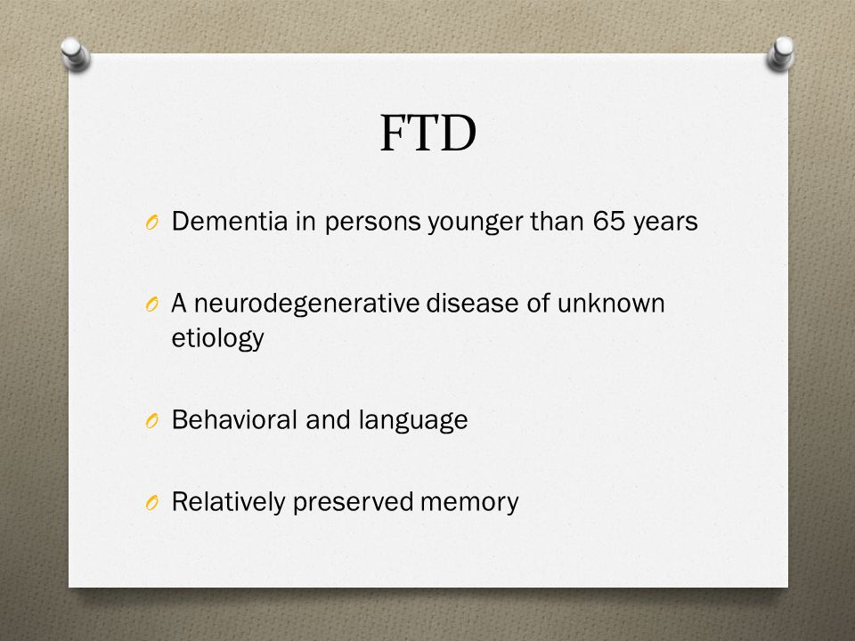 FTD Dementia in persons younger than 65 years