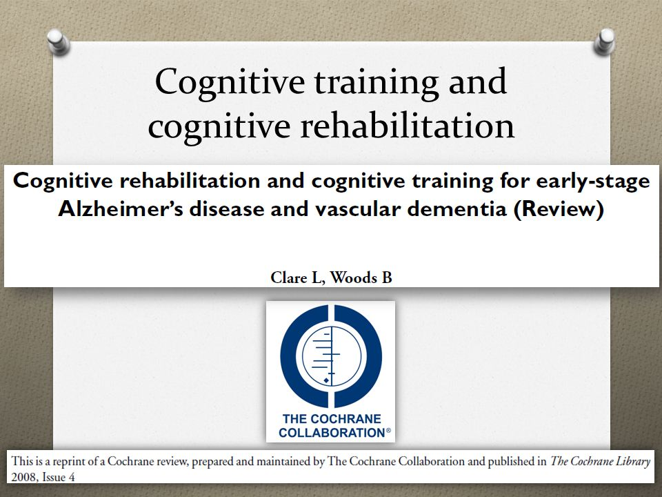 Cognitive training and cognitive rehabilitation