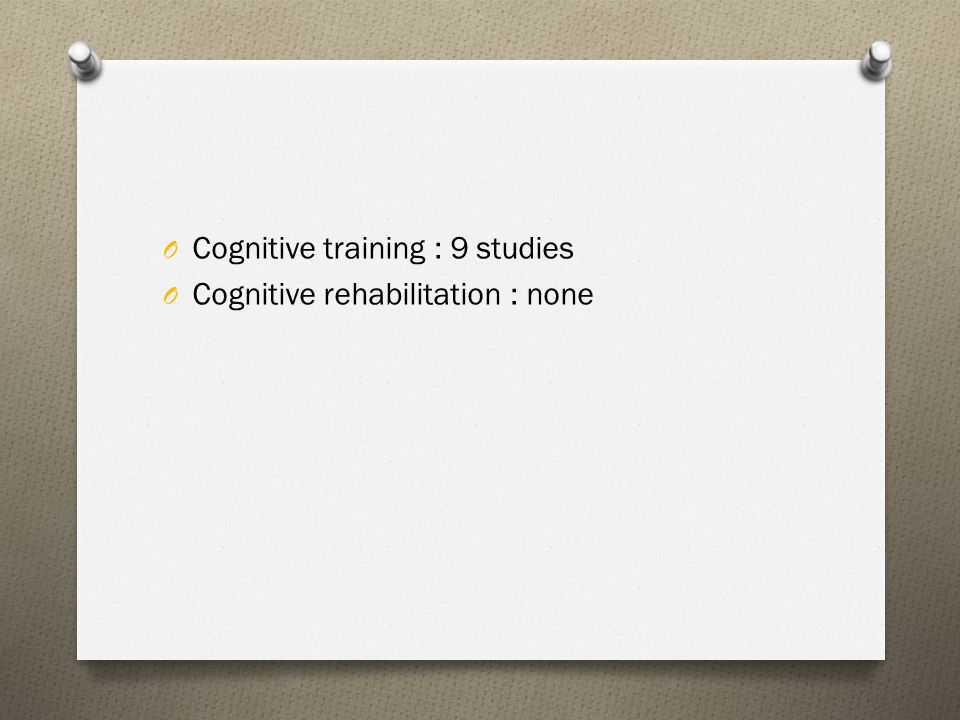 Cognitive training : 9 studies