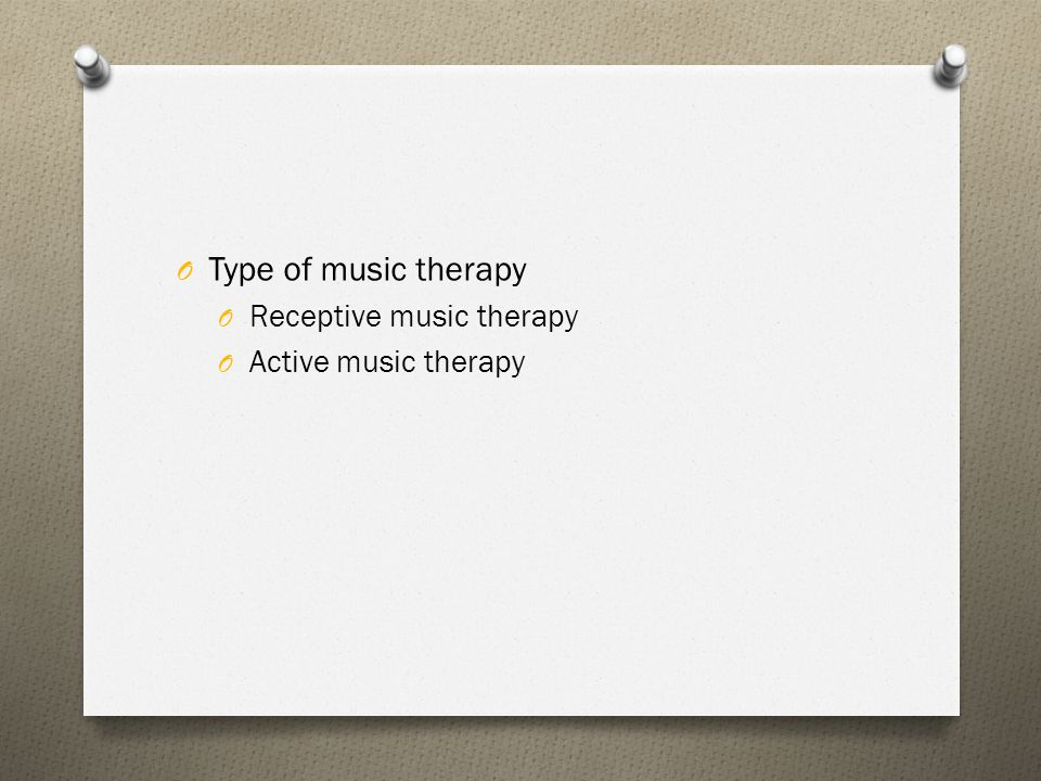 Type of music therapy Receptive music therapy Active music therapy