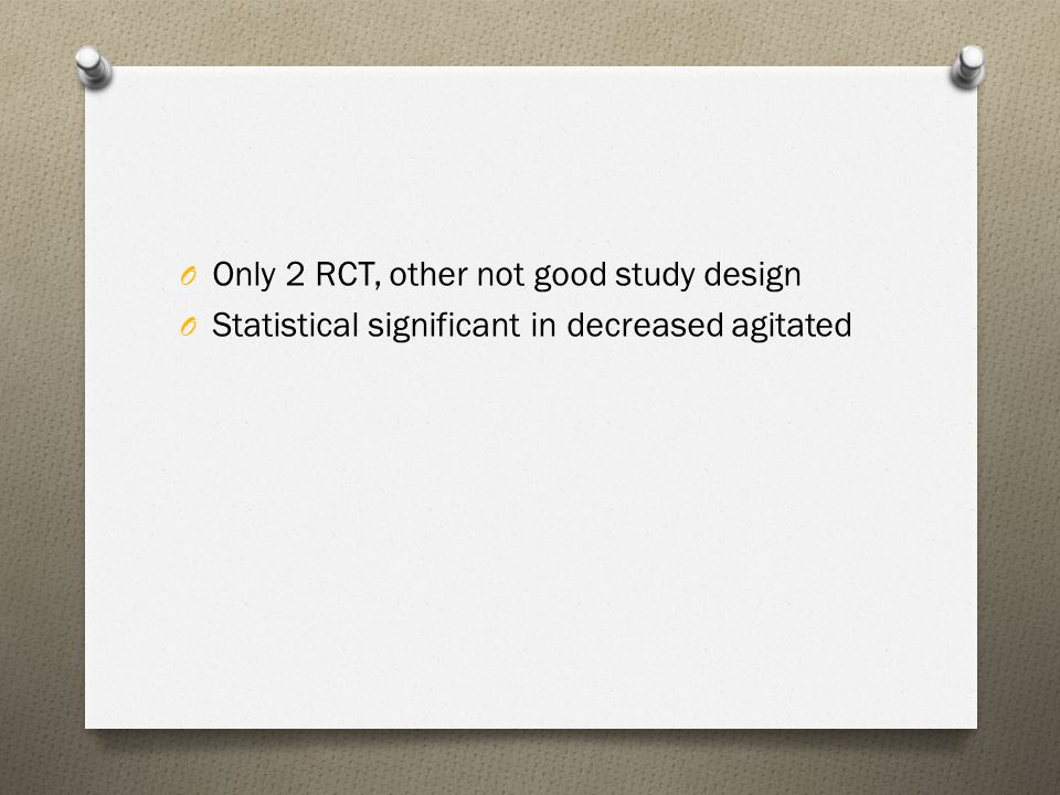 Only 2 RCT, other not good study design