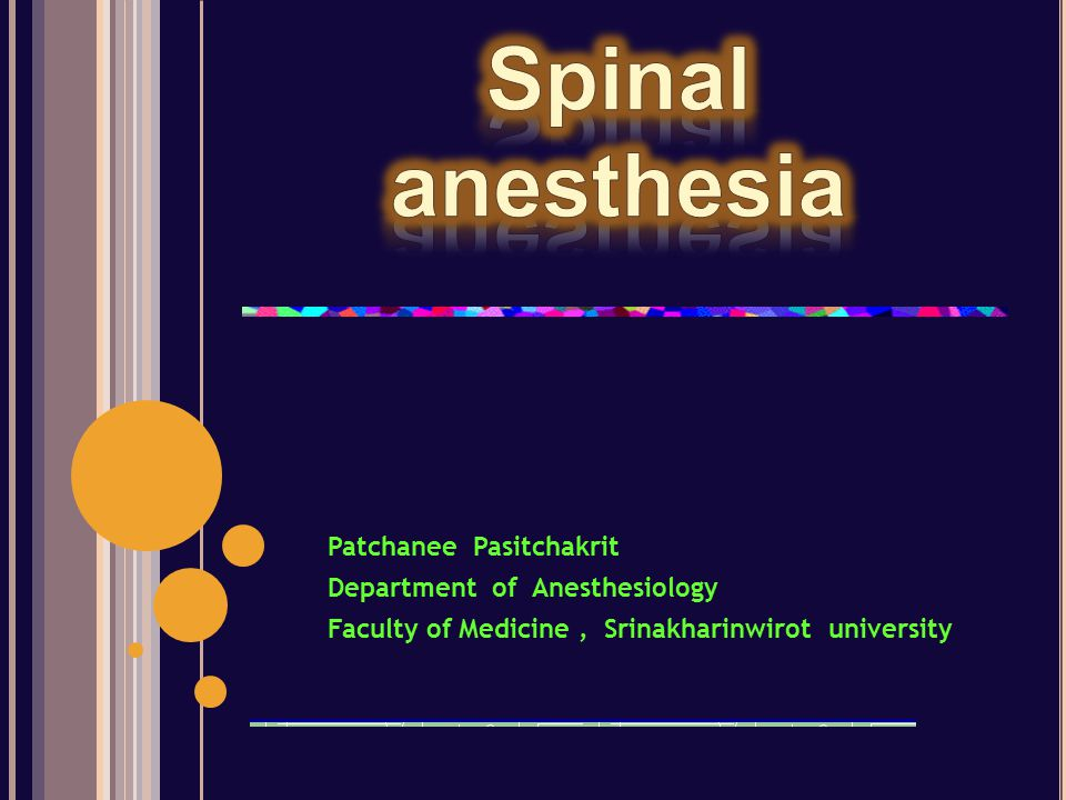 Spinal anesthesia Patchanee Pasitchakrit Department of Anesthesiology