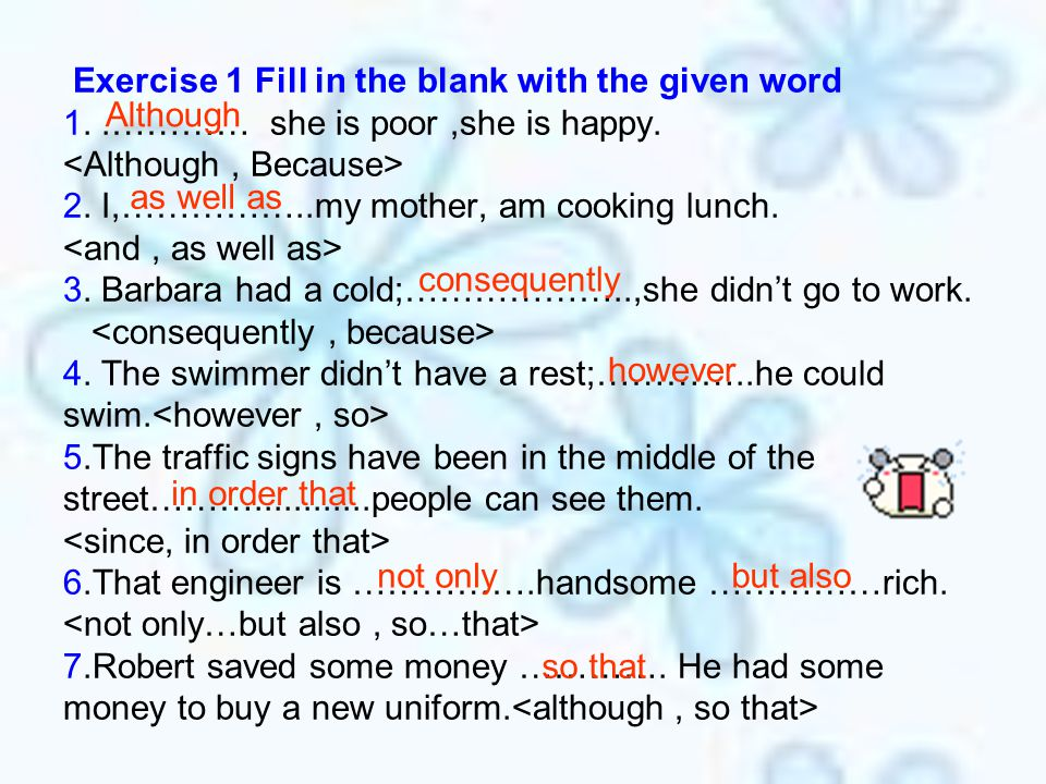 Exercise 1 Fill in the blank with the given word 1
