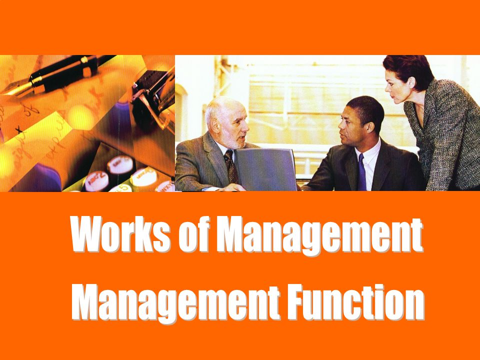 Works of Management Management Function