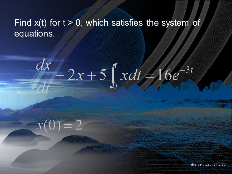 Find x(t) for t > 0, which satisfies the system of equations.