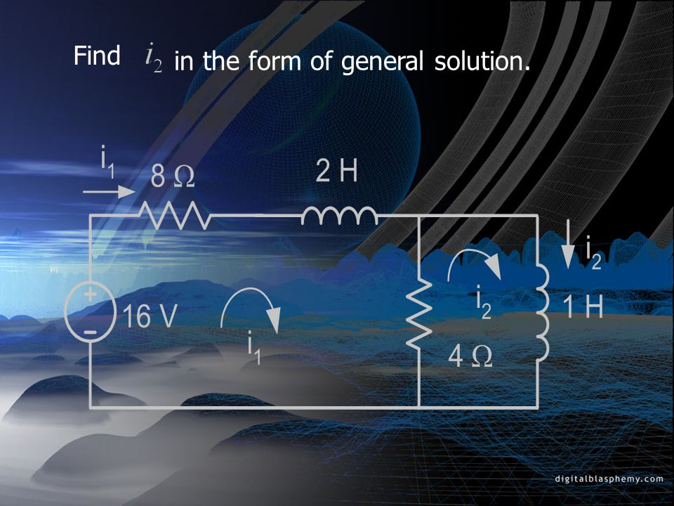 Find in the form of general solution.