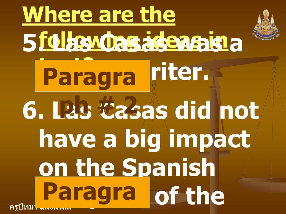 5. Las Casas was a prolific writer. Paragraph # 2