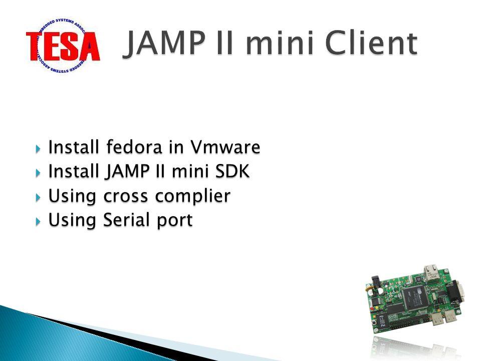 JAMP II mini Client Install fedora in Vmware Install JAMP II mini SDK