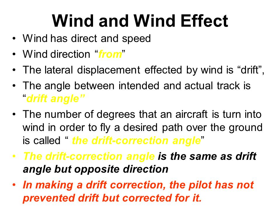 Wind and Wind Effect Wind has direct and speed Wind direction from