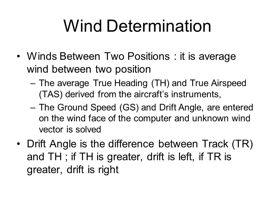 Wind Determination Winds Between Two Positions : it is average wind between two position.