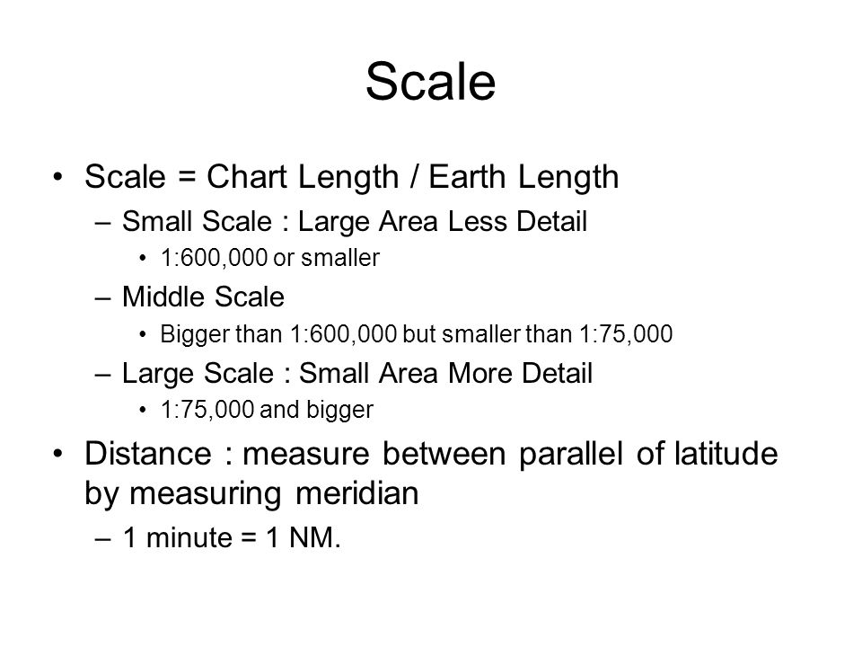 Scale Scale = Chart Length / Earth Length