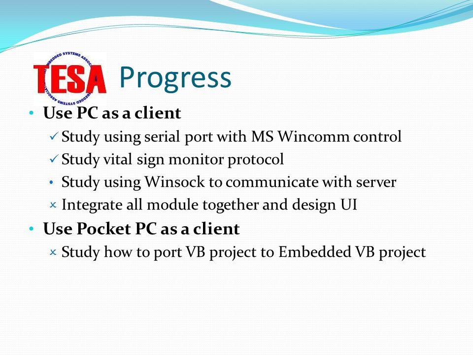 Progress Use PC as a client Use Pocket PC as a client