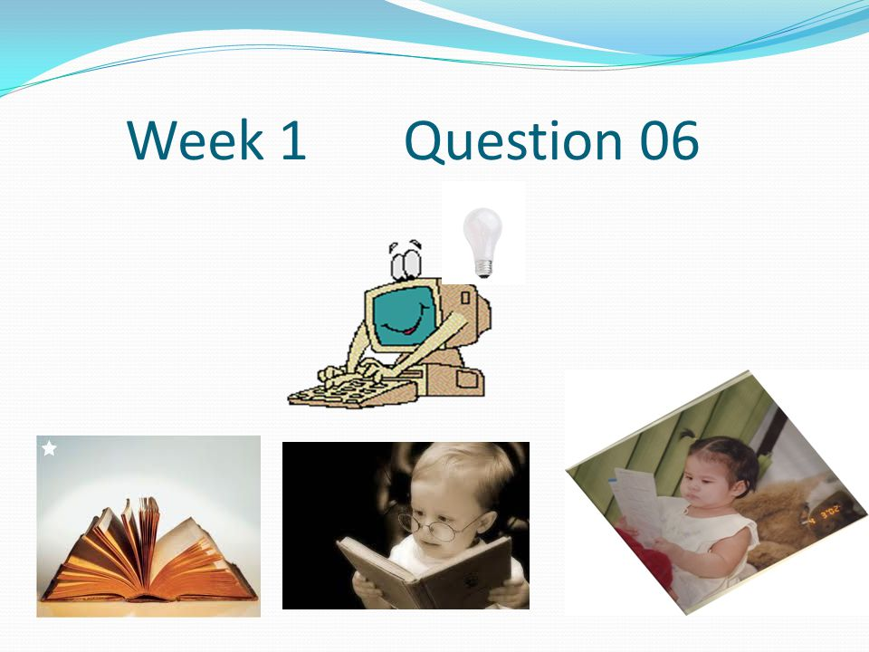 Week 1 Question 06