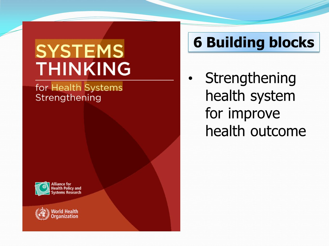 Strengthening health system for improve health outcome