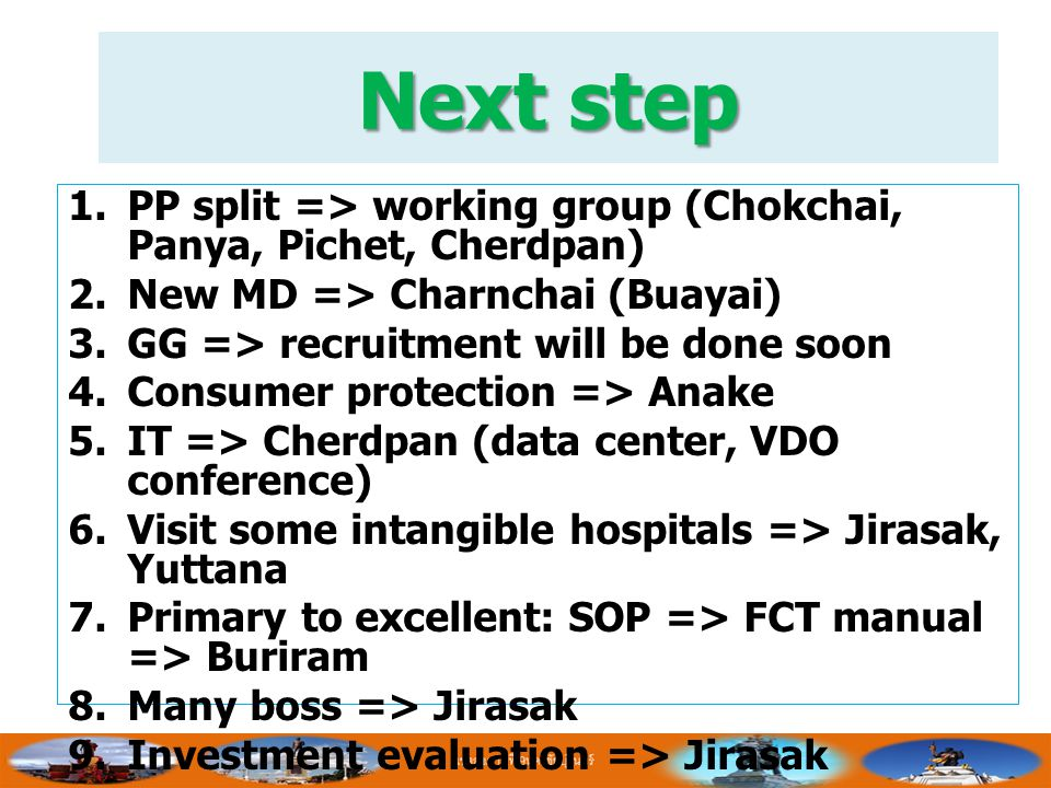 Next step PP split => working group (Chokchai, Panya, Pichet, Cherdpan) New MD => Charnchai (Buayai)