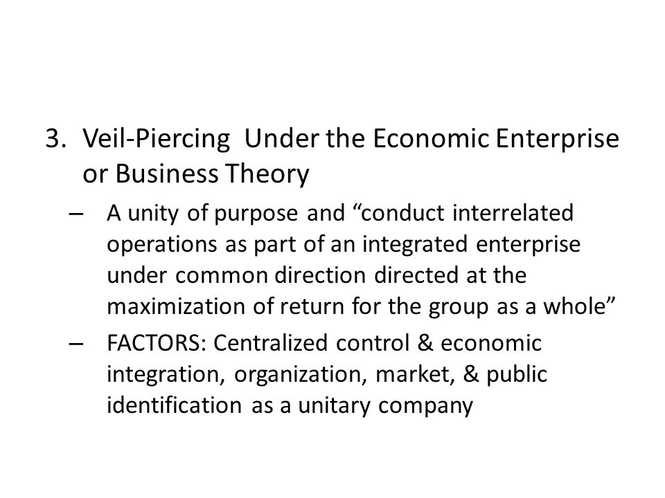 Veil-Piercing Under the Economic Enterprise or Business Theory