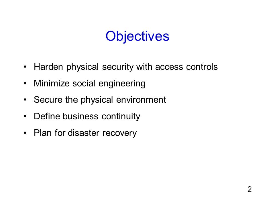 Objectives Harden physical security with access controls