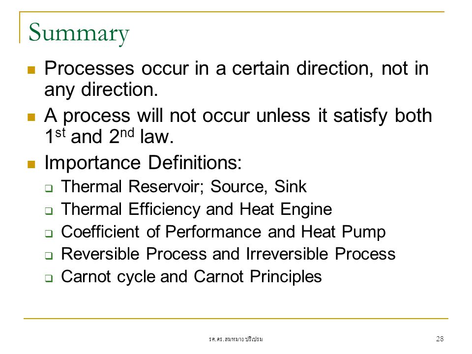 Summary Processes occur in a certain direction, not in any direction.