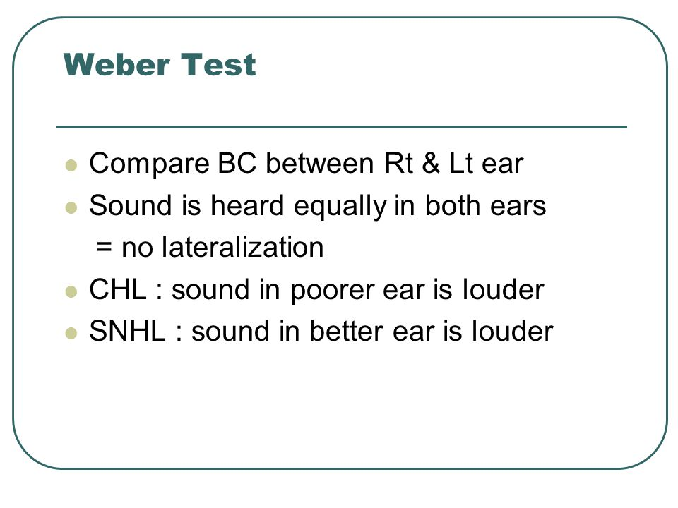 Weber Test Compare BC between Rt & Lt ear