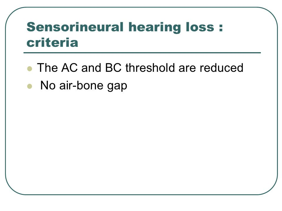 Sensorineural hearing loss : criteria