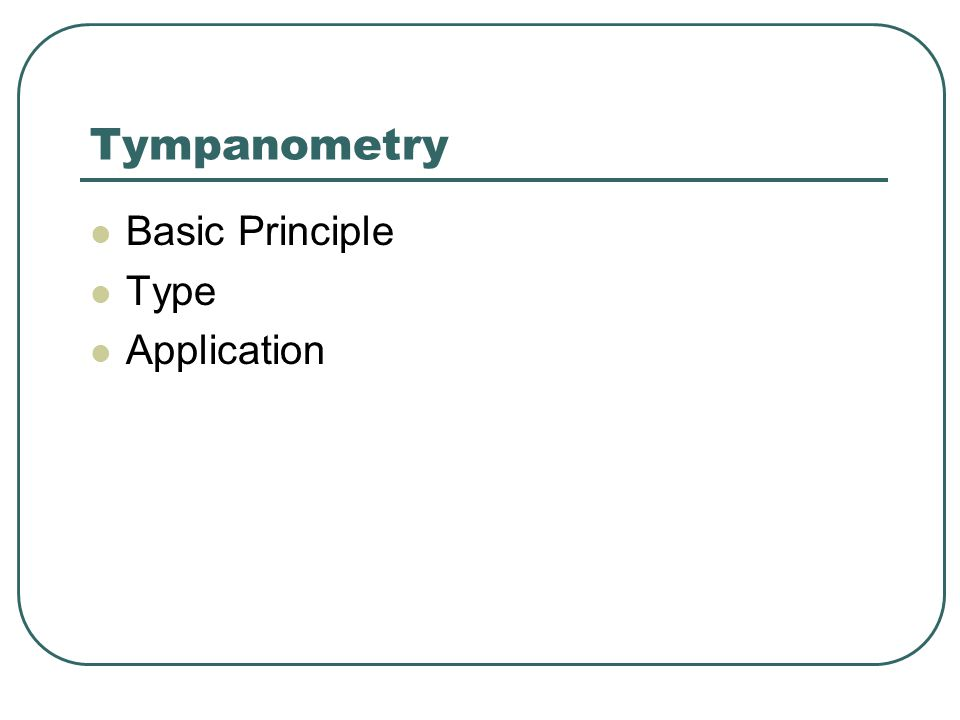 Tympanometry Basic Principle Type Application