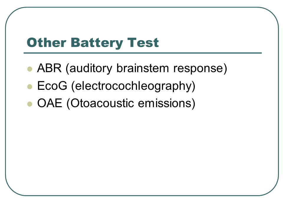 Other Battery Test ABR (auditory brainstem response)