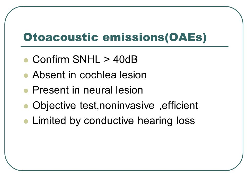 Otoacoustic emissions(OAEs)