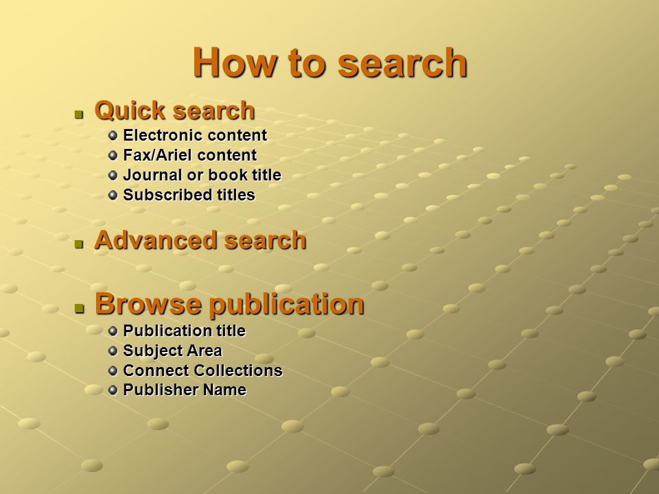 How to search Browse publication Quick search Advanced search