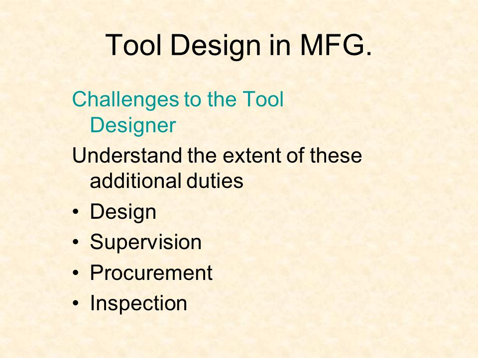 Tool Design in MFG. Challenges to the Tool Designer