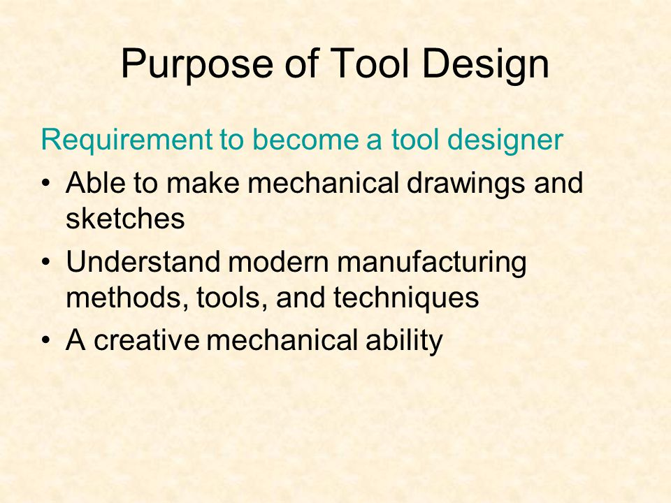 Purpose of Tool Design Requirement to become a tool designer