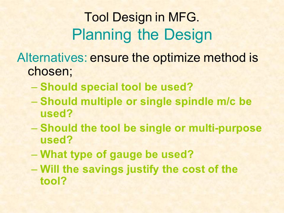 Tool Design in MFG. Planning the Design