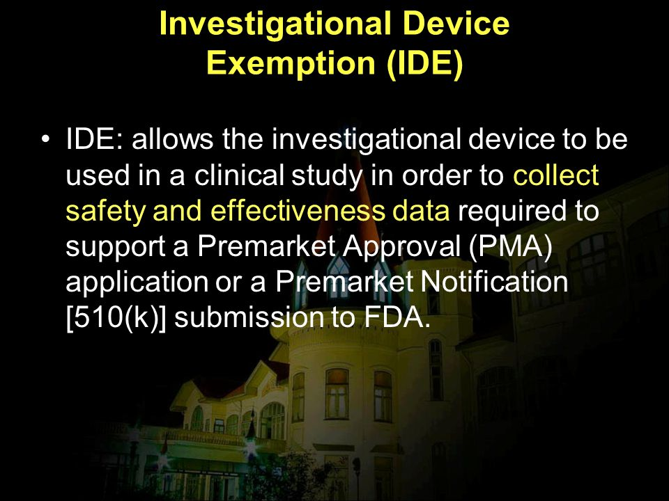 Investigational Device Exemption (IDE)