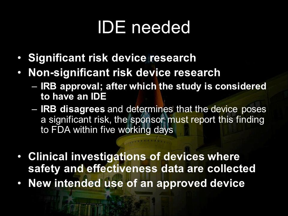IDE needed Significant risk device research