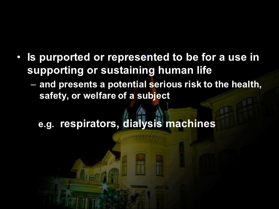 Is purported or represented to be for a use in supporting or sustaining human life