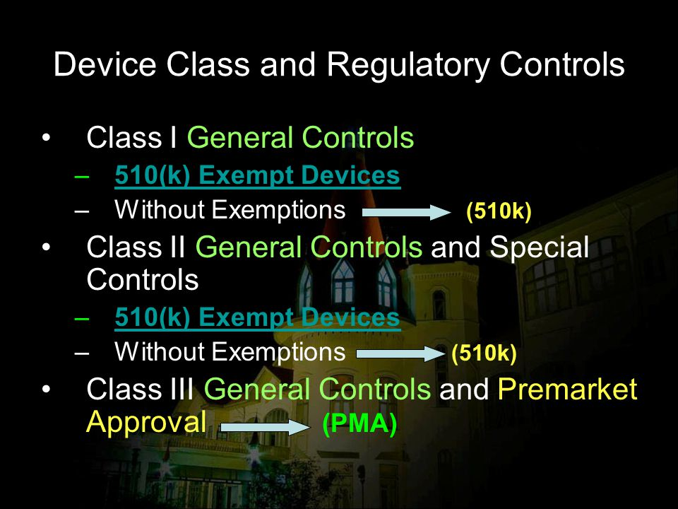 Device Class and Regulatory Controls