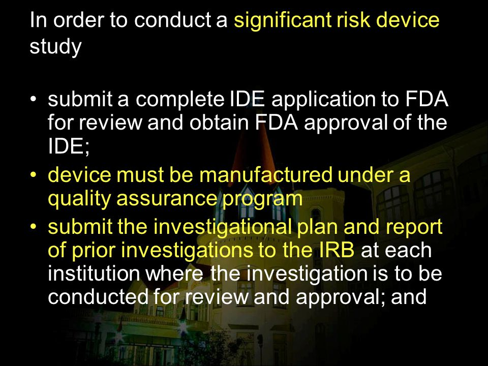 In order to conduct a significant risk device study