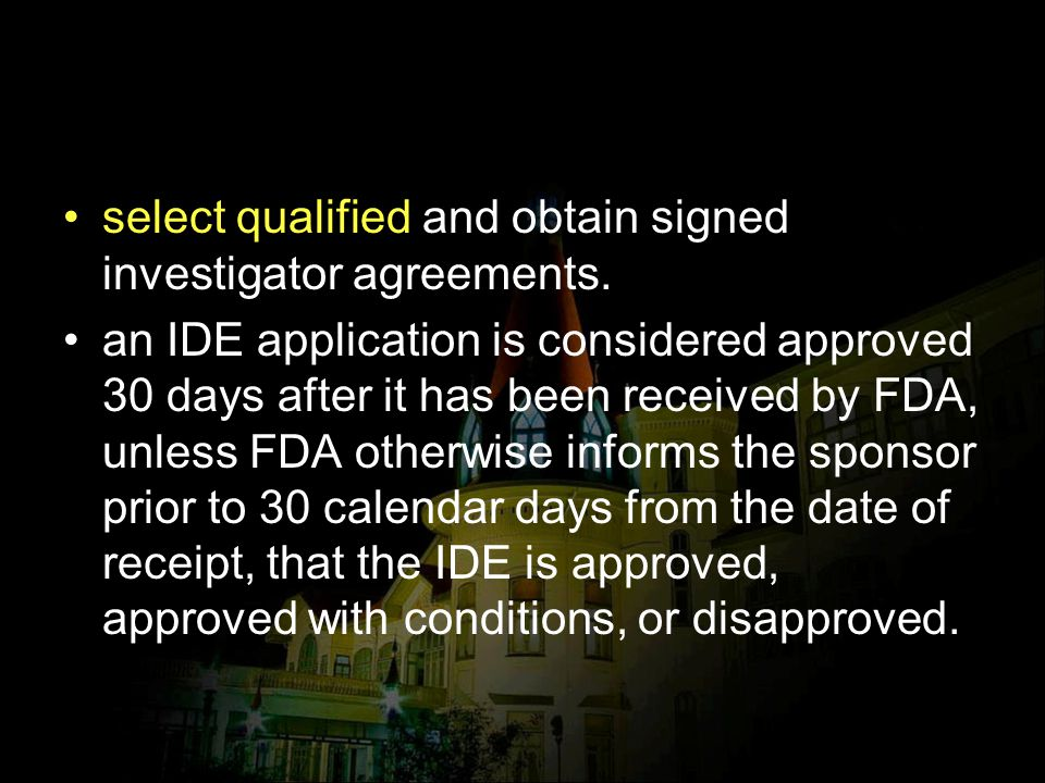 select qualified and obtain signed investigator agreements.