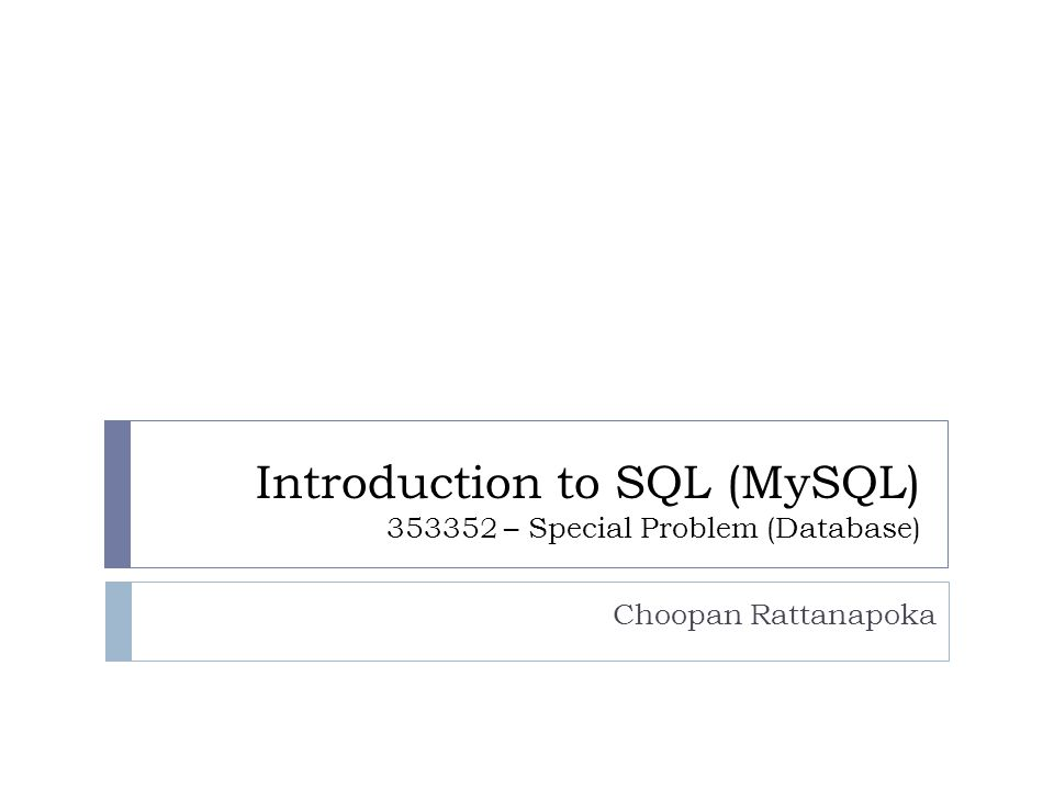 Introduction to SQL (MySQL) 353352 – Special Problem (Database)