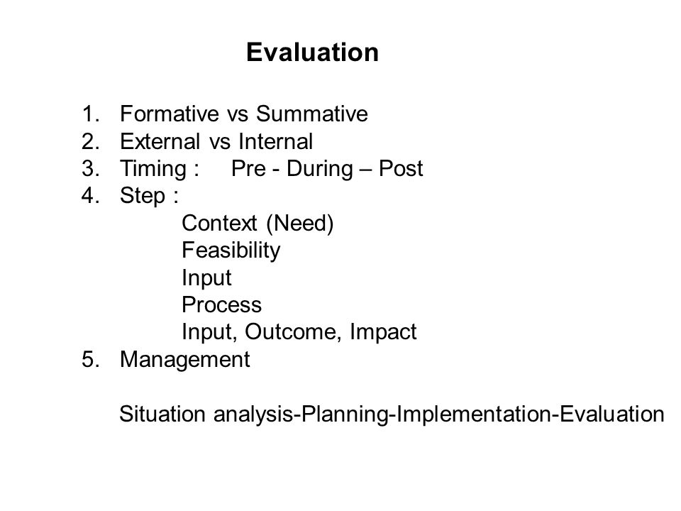 Evaluation Formative vs Summative External vs Internal