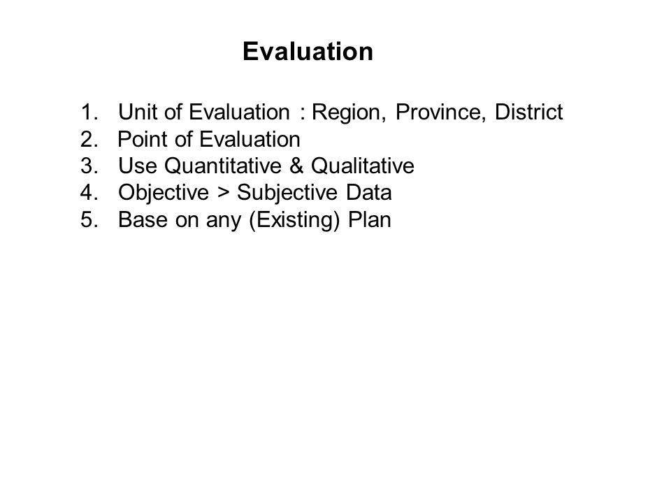 Evaluation Unit of Evaluation : Region, Province, District